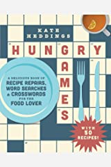 Hungry Games: A Delicious Book of Recipe Repairs, Word Searches & Crosswords for the Food Lover Kindle Edition