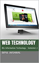Web Technology: BSc Information Technology - Semester 2