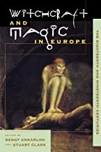Witchcraft and Magic in Europe, Vol. 5: The Eighteenth and Nineteenth Centuries (Witchcraft and Magic in Europe)