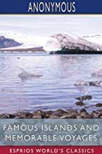 Famous Islands and Memorable Voyages (Esprios Classics)