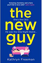 The New Guy: A page-turning enemies to lovers romance perfect for romcom fans! (The Kathryn Freeman Romcom Collection, Book 1) Kindle Edition