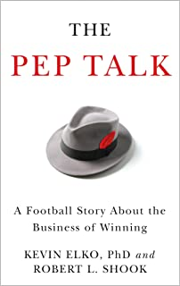 The Pep Talk: A Football Story about the Business of Winning