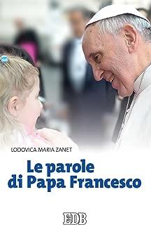 Le parole di Papa Francesco (Italian Edition)