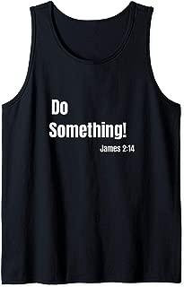 Do Something James 2:14 Bible verse Christian Faith Tank Top
