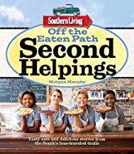 Southern Living Off the Eaten Path: Second Helpings: Tasty eats and delicious stories from the South's less-traveled trail...