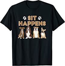 Sit Happens T-Shirt Funny Dog Lover Gift Tee