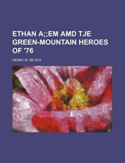 Ethan A; Em AMD Tje Green-Mountain Heroes of '76