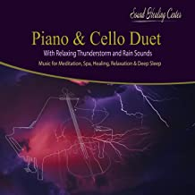 Piano & Cello Duet With Thunderstorm for Meditation