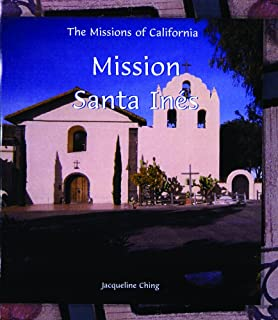 Mission Santa Ines (Missions of California)