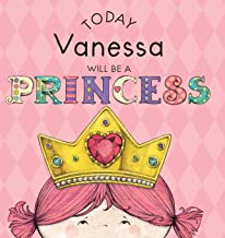 Today Vanessa Will Be a Princess