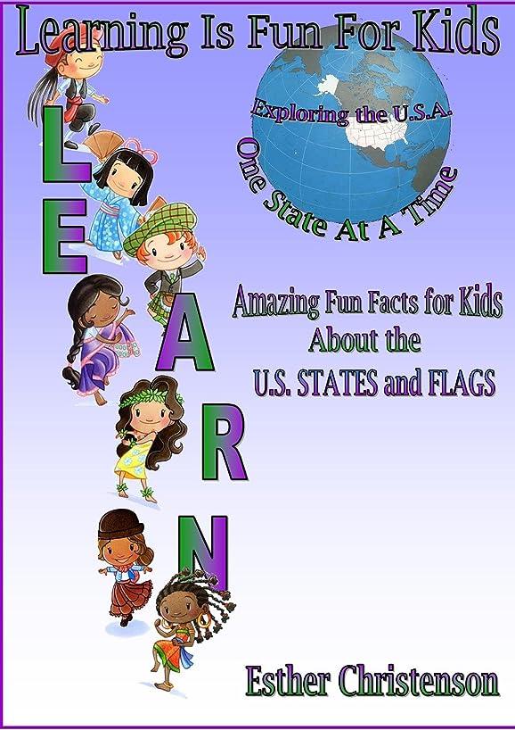 効能哺乳類アンタゴニストLearning Is Fun For Kids - Amazing Fun Facts for Kids About the U.S. States (English Edition)