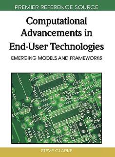 Computational Advancements in End-User Technologies: Emerging Models and Frameworks