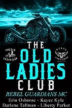Old Ladies Club Book 3: Rebel Guardians MC (The Old Ladies Club)