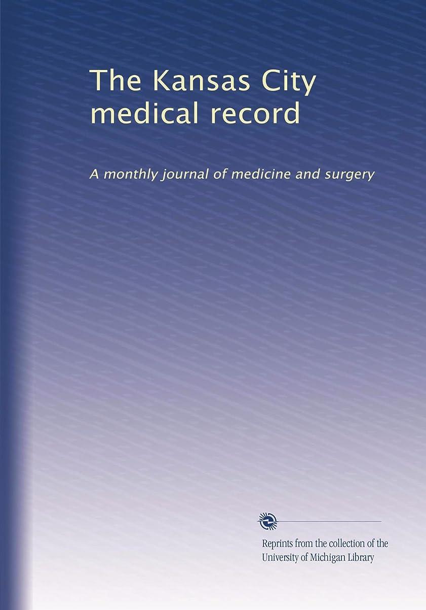 フォーカス機関冷蔵するThe Kansas City medical record (Vol.12)