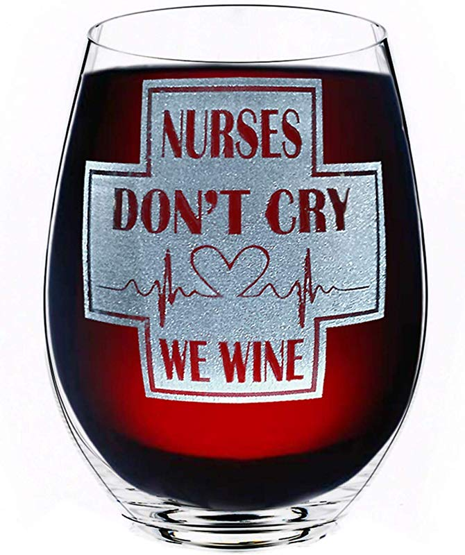 Nurse Gifts Stemless Don T Cry We Wine Funny Nurse Practitioner Gift For Women Nurse Appreciation Idea For Wife Graduation RN Birthday Christmas Wine Glass For Her