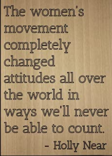 Mundus Souvenirs The Women's Movement Completely Changed. Quote by Holly Near, Laser Engraved on Wooden Plaque - Size: 8