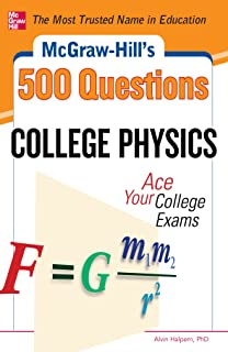 McGraw-Hill's 500 College Physics Questions: Ace Your College Exams (Mcgraw-hill's 500 Questions)