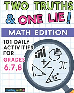101 Two Truths and One Lie! Math Activities for Grades 6, 7, and 8: 101 Daily Math Practice Activities for Middle School M...