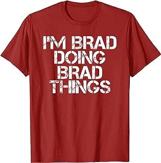 I'M BRAD DOING BRAD THINGS Shirt Funny Christmas Gift Idea