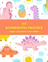 A - Z Handwriting Practice - Upper and Lower Case Letters - Dinosaur Themed Coloring Pages
