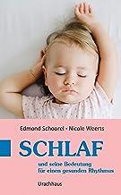 Schlaf: und seine Bedeutung für einen gesunden Rhythmus (German Edition)