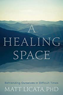 A Healing Space: Befriending Ourselves in Difficult Times