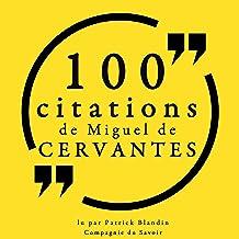 100 citations de Miguel de Cervantès: Les 100 citations de...
