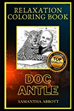 Doc Antle Relaxation Coloring Book: A Great Humorous and Therapeutic 2020 Coloring Book for Adults