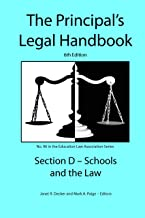 Principal's Legal Handbook Section D: Schools and the Law (Education Law Association K-12 Series 96)