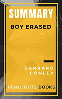 SUMMARY OF Boy Erased | Garrard Conley | Ebook | Highlights and Key Concepts | Save Money and Time Reading Summaries