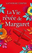 La Vie rêvée de Margaret (French Edition)