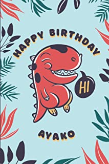 Happy Birthday Ayako: Beautiful 100 Cute Monsters Cartoon Notebook. Personalized Gift For Ayako, Trex Dinosaur Cover, 100 ...