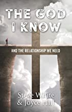 The God I Know: And the Relationship We Need