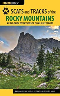 Scats and Tracks of the Rocky Mountains: A Field Guide to the Signs of 70 Wildlife Species (Scats and Tracks Series)
