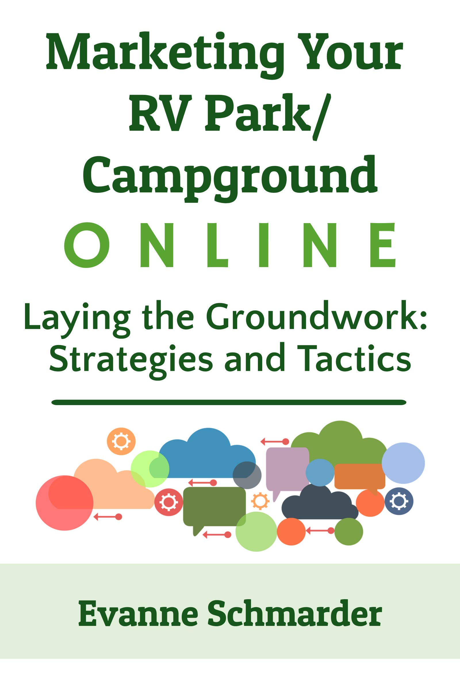Marketing Your RV Park / Campground Online: Laying the Groundwork: Strategies and Tactics