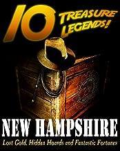 10 Treasure Legends! New Hampshire: Lost Gold, Hidden Hoards and Fantastic Fortunes