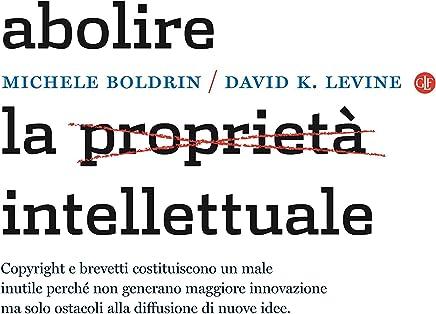 Abolire la proprietà intellettuale (I Robinson. Letture)