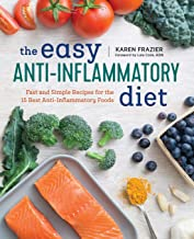 Easy Anti Inflammatory Diet: Fast and Simple Recipes for the 15 Best Anti-Inflammatory Foods