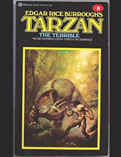 Tarzan The Terrible: A Fantastic Story of Action & Adventure (Annotated) By Edgar Rice Burroughs.