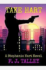 Take Hart: A Stephanie Hart Novel Kindle Edition