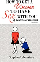 How to Get a Woman to Have Sex With You If You're Her Husband