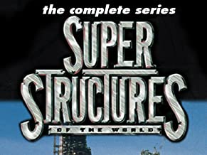 Super Structures of the World - The Complete Series
