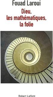 Dieu, les mathematiques, la folie (French Edition)