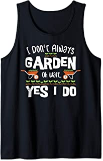 Jardinería: I Don't Always Garden - Jardinería Camiseta sin Mangas