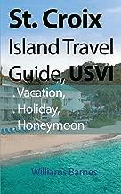 St. Croix Island Travel Guide, USVI: Vacation, Holiday, Honeymoon