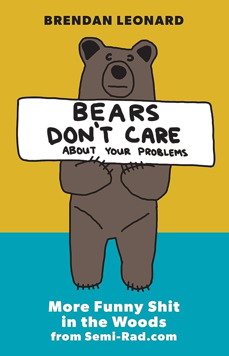 造船はちみつ羊の服を着た狼Bears Don't Care About Your Problems: More Funny Shit in the Woods from Semi-Rad.com (English Edition)