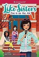 Zoe is On the Air (American Girl: Like Sisters #3)