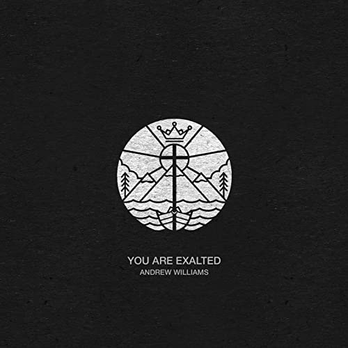 Andrew Williams - You Are Exalted (2019)
