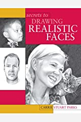Secrets to Drawing Realistic Faces Kindle Edition