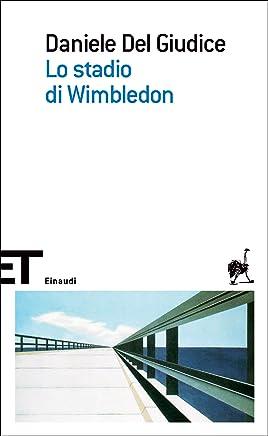 Lo stadio di Wimbledon (Einaudi tascabili. Scrittori Vol. 358)